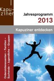 Jahresprogramm 2013 - Kapuziner Entdecken