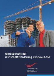 JahresberichtWirtschaftsfoerderung2010.pdf - Stadt Zwickau