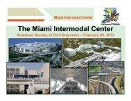 The Miami Intermodal Center The Miami Intermodal Center
