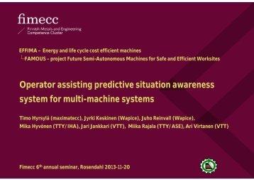 Operator assisting predictive situation awareness ... - Fimecc.com