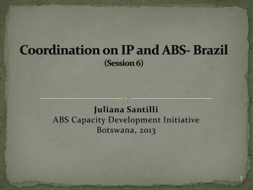 Presenters: Dr Juliana Santilli – Lawyer, Brazil - ABS Capacity ...