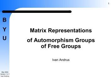 B Y U Matrix Representations of Automorphism Groups of Free Groups