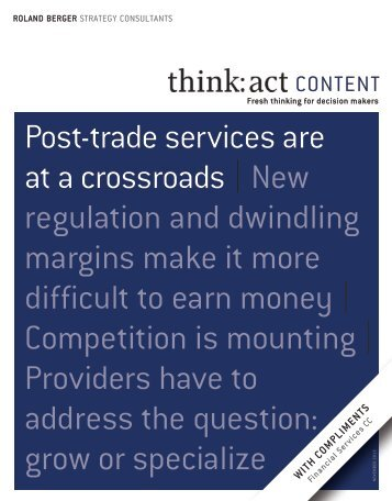 Post-trade services are at a crossroads | new regu ... - Roland Berger