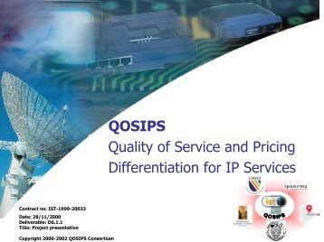 QOSIPS Quality of Service and Pricing Differentiation for ... - ist tequila