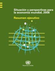 Situación y perspectivas para la economía mundial, 2008 Resumen ...
