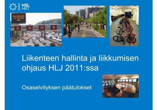 Liikenteen hallinta ja liikkumisen ohjaus HLJ 2011:ssa - HSL