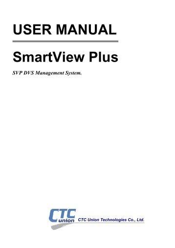 SmartView Plus User Manual - CTC Union Technologies Co.,Ltd.