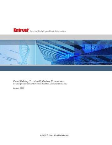 Establishing Trust with Online Processes: Securing - Entrust, Inc.