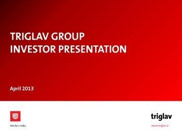 TRIGLAV GROUP INVESTOR PRESENTATION