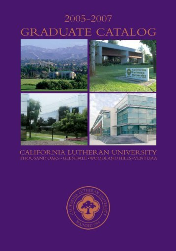2005-2007 Graduate CataloG - California Lutheran University