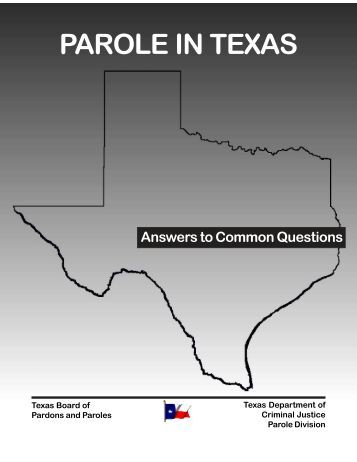 PAROLE IN TEXAS - Texas Department of Criminal Justice