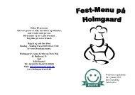 Læs mere om menuer og priser her - Holmgaard