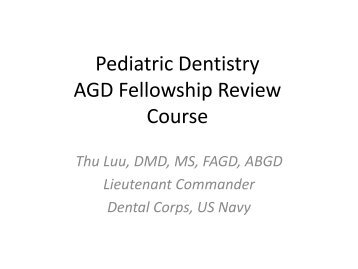 Pediatric Dentistry AGD Fellowship Review Course - Academy of ...