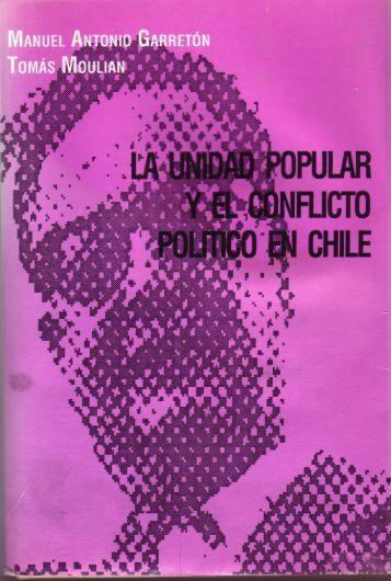 La Unidad Popular y el conflicto político en Chile - Salvador Allende