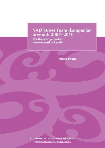 YAD Street Team -kampanjan arviointi 2007–2010 – Pilottiversio ja ...