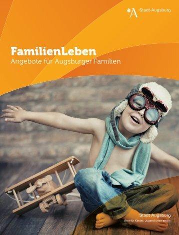 herunterladen (PDF, 19,7 mb) - Familienbildung Augsburg - Stadt ...