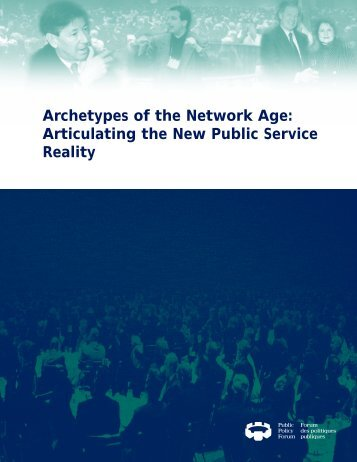 Archetypes of the Network Age: Articulating the New Public Service ...