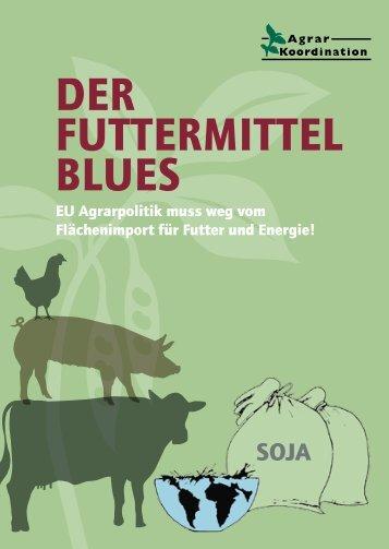 Der Futtermittel Blues - Agrar Koordination