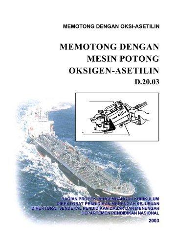 Memotong Dengan Mesin Potong Oksigen Asetilin - e-Learning ...