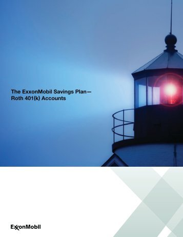 The ExxonMobil Savings Plan— Roth 401(k) Accounts