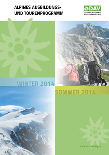 sommer 2014 winter 2014 - Deutscher Alpenverein Sektion Freiburg ...