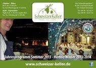 Jahresprogramm Sommer 2013 - Herbst/Winter ... - Schweizer Keller