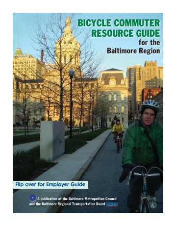 bicycle commuter resource guide - Baltimore Metropolitan Council