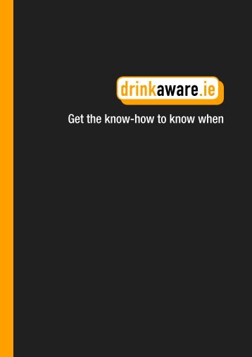 Get the know-how to know when - DrinkAware.ie