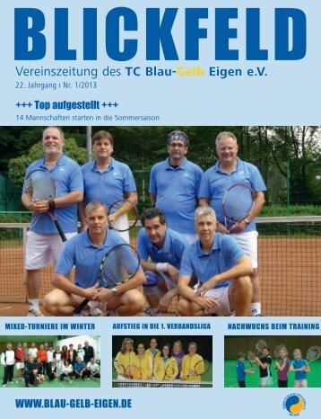 Blickfeld 2013 – 1. Ausgabe - TC Blau-Gelb Eigen e.V.