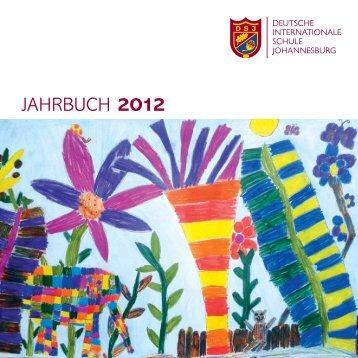 Jahrbuch 2012 - DSJ - Deutsche Internationale Schule Johannesburg