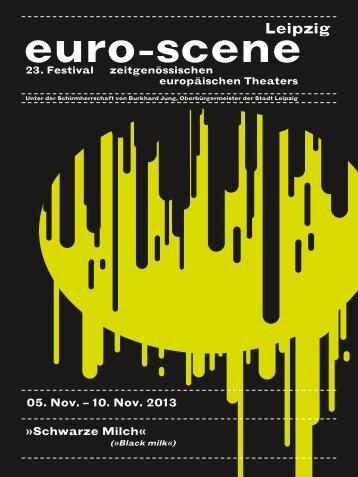 05. Nov. – 10. Nov. 2013 »Schwarze Milch« - Euro Scene.