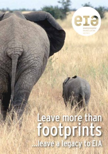 EIA - Leave more than footprints. - Environmental Investigation Agency