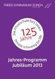 Jahres-Programm Jubiläum 2013 - Freies Gymnasium Zürich