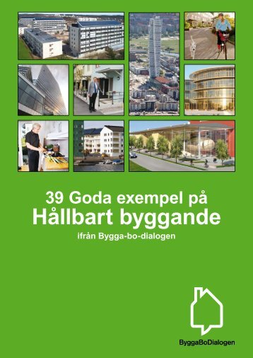 39 Goda exempel på Hållbart byggande ifrån ByggaBoDialogen