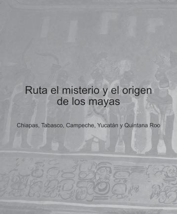 Ruta el misterio y el origen de los mayas - Consejo Nacional para la ...