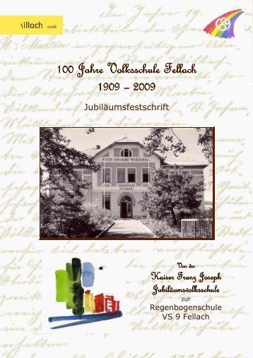 Festschrift zum 100-jährigen Bestehen der Volksschule Fellach (pdf)