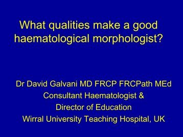 What qualities make a good haematological morphologist? - Wirral ...