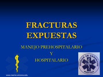 FRACTURAS EXPUESTAS - Reeme.arizona.edu
