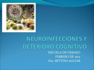 NEUROINFECCIONES Y DETERIORO COGNITIVO. Dra Bettina ...