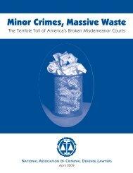 Minor Crimes, Massive Waste: The Terrible Toll of - NACDL
