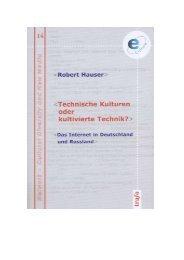Technische Kulturen oder kultivierte Technik? Das Internet in - ZAK