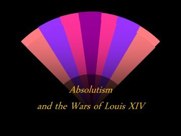 ABSOLUTISM and Louis XIV PPT - Perris Union High School District