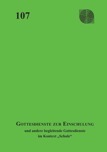 Schulanfänger-Gd, Frankf Heft 107 - Gottesdienstinstitut Nordkirche