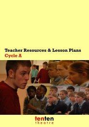 2012 TEACHER RESOURCE PACK - CYCLE A ... - Ten Ten Theatre