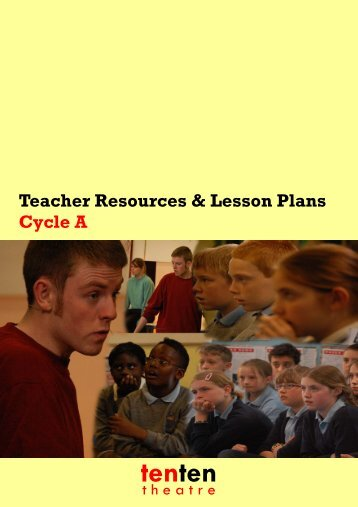 2012 TEACHER RESOURCE PACK - CYCLE A ... - Ten Ten Theatre