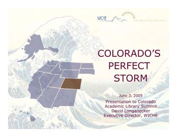 COLORADO'S PERFECT STORM - WICHE