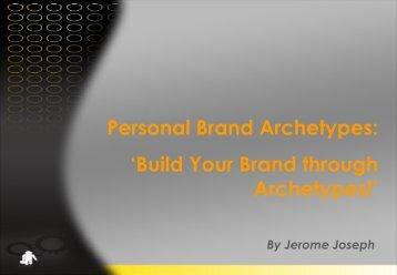 Personal Brand Archetypes: 'Build Your Brand ... - Jerome Joseph
