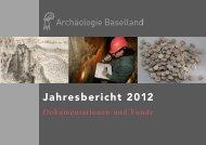 Jahresbericht 2012 - Archäologie Baselland - Kanton Basel ...