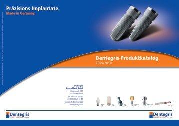 Dentegris Produktkatalog Präzisions Implantate.