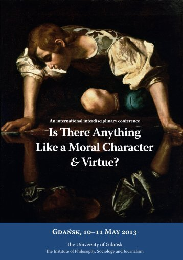 Is There Anything Like a Moral Character &Virtue? Gdańsk, 10–11 ...